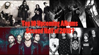 Top 10 Upcoming Metal Albums for the Second Half of 2018