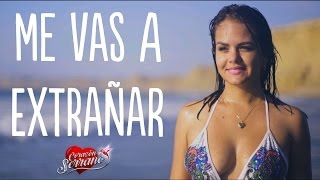 Corazón Serrano - Me vas a Extrañar