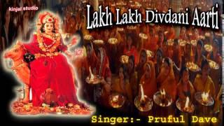 Song : Lakh Lakh Divadani Aarti  Singer - Praful Dave