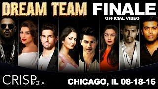 DREAM TEAM 2016 FINALE presented by Sahil, LA TAN & Starz Entertainment