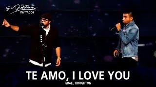Israel Houghton Y Alex Campos - Te Amo, I Love You - El Lugar De Su Presencia