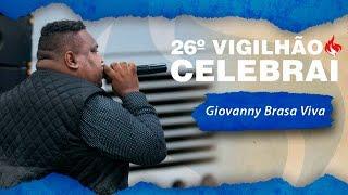 Giovanny Brasa Viva - Oh Mãe não chora  26º Vigilhão Celebrai