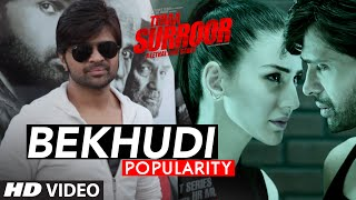 BEKHUDI Video Song Popularity | TERAA SURROOR | Himesh Reshammiya | T-Series