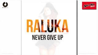 Raluka - Never Give Up [Radio Edit]