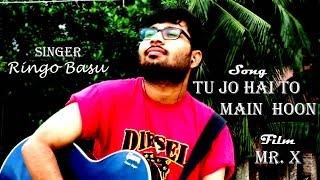 Tu Jo Hai Toh Main Hoon with Lyrics | Ringo Basu | Mr. X