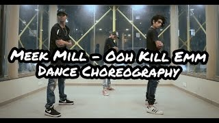 Meek Mill - Ooh Kill Emm | Dance Choreography | By John Verma | The D-Unity Crew