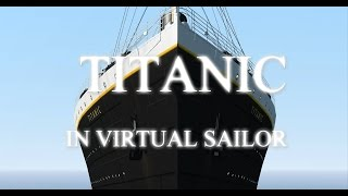 TITANIC Movie Virtual Sailor Part 1