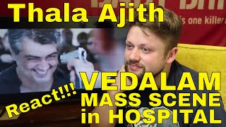 Thala Ajith - MASS SCENE IN HOSPITAL - Vedalam - REACTION!!!