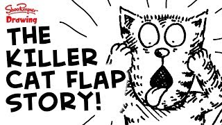 The Killer Cat Flap -  Another terrifying Scaredy Cats story