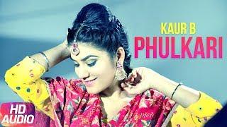 Phulkari (Full Audio Song)   Desi Robinhood   Kaur B   Latest Punjabi Audio Song 2017