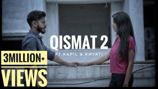 Qismat 2 | Full Song | Kapil | Khyati Sharma | B Praak | Arvindr Khaira | Speed Records