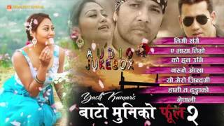 BATO MUNIKO PHOOL 2 - Nepali Movie Full Audio JukeBox 2016 | Yash Kumar, Babu Bagati