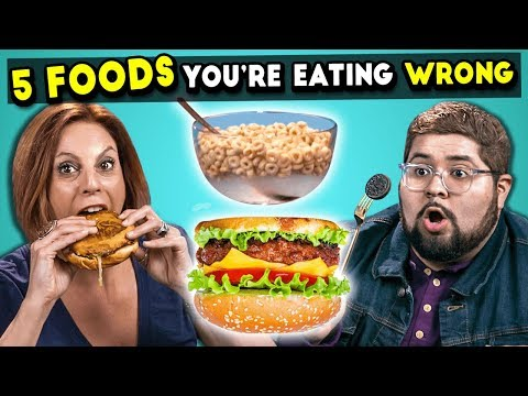 5 Foods You re Eating Wrong 2