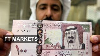 How sustainable is the riyal/dollar peg? | FT Markets