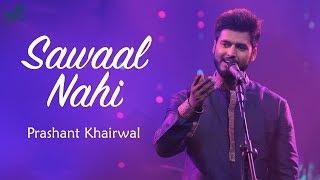 LATEST LOVE SONG 2018   Latest Romantic Song 2018   Sawaal Nahi   Indian Music Lab   AOTM