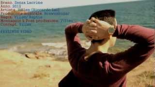 VILLEN - SENZA LACRIME (OFFICIAL VIDEO) 2012 Prod. By BRAWNSHUGAR