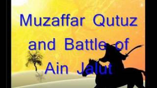 Muzaffar Saifuddin Qutuz and The Battle of Ain Jalut (03/04)