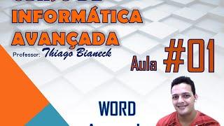 Aula 01 - Word Avançado - Informática Avançada - Prof. Thiago Bianeck