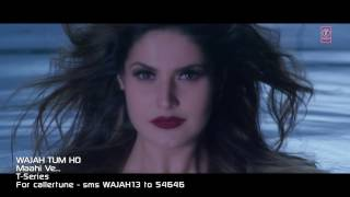 Zarine Khan Hot Video Song  Maahi Ve_Wajah Tum Ho
