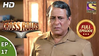 Crossroads - Ep 17 - Full Episode - 12th July, 2018