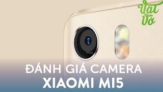 Vật Vờ| Đánh giá chi tiết camera Xiaomi Mi5: chụp rất đẹp, selfie đỉnh của đỉnh