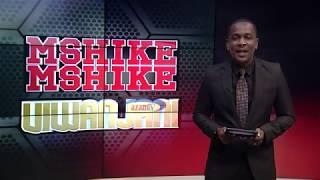 MSHIKEMSHIKE VIWANJANI     -      AZAM TV     17/2/2019