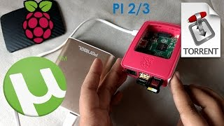 How to Use Raspberry pi 2/3 as a Torrent Box