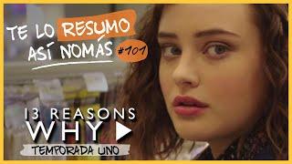 13 Reasons Why   Te Lo Resumo Así Nomás#101