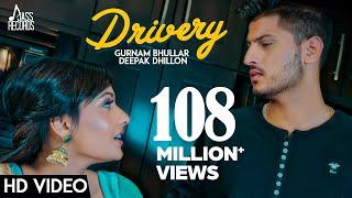 Drivery ( Full HD) | Gurnam Bhullar Co Deepak Dhillon  | New Punjabi Songs 2017