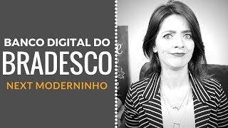Next - o banco digital do Bradesco. Vale a pena?