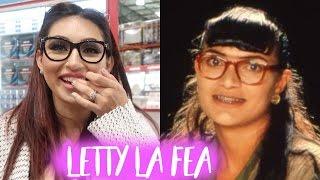 LETTY LA FEA?!