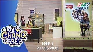 HTV KHI CHÀNG VÀO BẾP | Vinh Râu, Huỳnh Phương, Ribi FapTV lăn vào bếp | KCVB #7 FULL | 21/8/2018