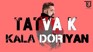 TaTvA K feat. Hilsa Mishra - Kala Doriyan (Burrraahhh Mix)