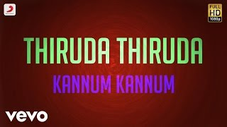 Thiruda Thiruda - Kannum Kannum Lyric | A.R. Rahman