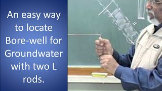 Easy way to locate Ground Water  by two L rods.