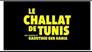 LE CHALLAT DE TUNIS, trailer
