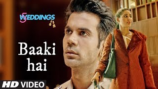 Baaki Hai Video  5 Weddings  Raj Kummar Rao, Nargis Fakhri  Sonu NIgam  Shreya Ghoshal uploaded on 19-10-2018 181562 views