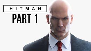 Hitman 2016 Gameplay Walkthrough Part 1 - PROLOGUE & TRAINING (Full Game)