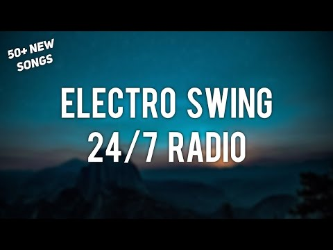 Electro Swing Mix for 2018 🔥 247 Electro Swing Live