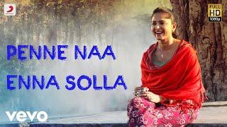 Irandaam Ulagam - Penne Naa Enna Solla Full Song Audio   Arya, Anushka