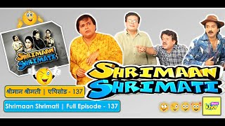 Shrimaan Shrimati | Full Episode 137