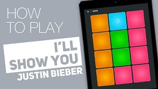 How to play: I'LL SHOW YOU (Justin Bieber) - SUPER PADS - Watch Kit