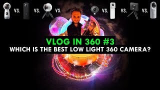 Which Is The Best Low Light 360 Camera? VLOG in 360 #3 🌏