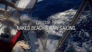 Winded Voyage 3   Episode 13   Naked Beach & Raw Sailing