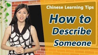 How to describe someone in Mandarin Chinese | Yoyo Chinese Learning Tips