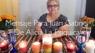 Mensaje Para Juan Gabriel De Alicia La Psiquica