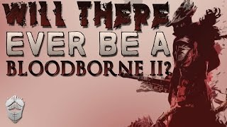 Will there ever be a Bloodborne 2?
