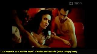 Latin House - Lu Colombo Vs Laurent Wolf - Calinda Maracaibo (Beto Deejay Mix)