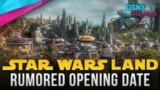 RUMORED Disneyland Opening Date for STAR WARS LAND - Disney News - 1/8/19