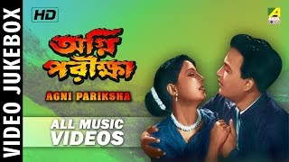 Agnipariksha | Bengali Movie Video Songs | Video Jukebox | Uttam Kumar,Suchitra Sen